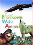 Encyclopedia of World Animals, Morris Jones and Ian Rohr, 1921073403