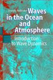 Waves in the Ocean and Atmosphere : Introduction to Wave Dynamics, Pedlosky, Joseph, 3540003401