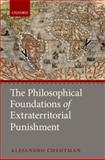 The Philosophical Foundations of Extraterritorial Punishment, Chehtman, Alejandro, 0199603405