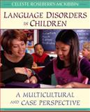 Language Disorders in Children : A Multicultural and Case Perspective, Roseberry-McKibbin, Celeste, 0205393403