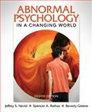 Abnormal Psychology in a Changing World, Nevid, Jeffrey S. and Rathus, Spencer A., 0205773400