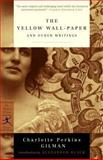 The Yellow Wallpaper and Other Writings, Charlotte Perkins Gilman, 0679783407