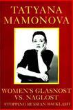 Women's Glasnost vs. Naglost, Tatyana Mamonova, 0897893409