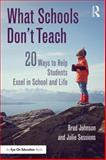 What Schools Don't Teach, Brad Johnson and Julie Sessions, 1138803405