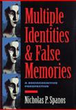 Multiple Identities and False Memories : A Sociocognitive Perspective, Spanos, Nicholas P., 1557983402