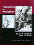 Transitions in Prehistory : Essays in Honor of Ofer Bar-Yosef, John J. Shea, Daniel E. Lieberman, 1842173405
