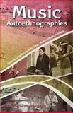 Music Autoethnographies : Making Autoethnography Sing/Making Music Personal, Bartlett, Brydie-Leigh, 1921513403