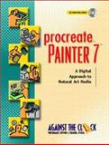 Procreate Painter 7 : A Digital Approach to Natural Art Media, Against The Clock, 0130973408