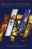Religious Pluralism, Globalization, and World Politics, , 0195323408