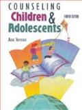 Counseling Children and Adolescents, Vernon, Ann, 0891083405
