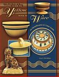 Collector's Guide to Yellow Ware, Lisa McAllister, 1574323407