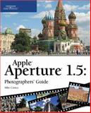 Apple Aperture 1. 5 : Photographer's Guide, Michael, Cuenca, 1598633406