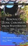 Removal of Toxic Chromium from Wastewater 9781608763405