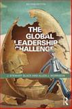 The Global Leadership Challenge, Black, J. Stewart and Morrison, Allen J., 0415703409