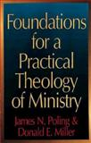 Foundations for a Practical Theology of Ministry, James N. Poling and Donald E. Miller, 0687133408
