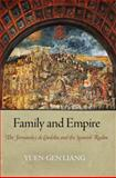 Family and Empire : The Fernandez de Cordoba and the Spanish Realm, Liang, Yuen-, 0812243404