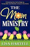 The Mom Ministry 9780974923406