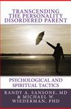 Transcending the Personality Disordered Parent, Randy A. Sansone and Michael W. Wiederman, 0981853404