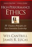 High-Performance Ethics, Wes Cantrell and James R. Lucas, 1414303408