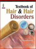 Textbook of Hair and Hair Disorders, Sacchidanand, S. and Savitha, A. S., 9351523403