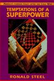 Temptations of a Superpower, Ronald Steel, 0674873408