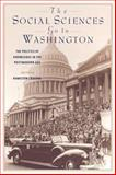 The Social Sciences Go to Washington : The Politics of Knowledge in the Postmodern Age, , 0813533406