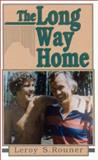 The Long Way Home, Rouner, Leroy S., 0912083409