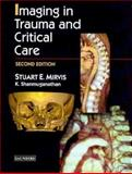 Imaging in Trauma and Critical Care, Mirvis, Stuart E. and Shanmuganathan, K., 0721693407