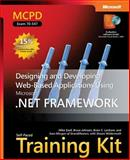MCPD Self-Paced Training Kit (Exam 70-547) : Designing and Developing Web-Based Applications Using the Microsoft. NET Framework, Snell, Mike and Johnson, Bruce, 0735623406