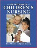 Textbook of Children's Nursing, Moules, Tina and Ramsay, Joan, 074873340X