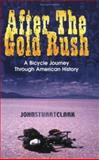 After the Gold Rush, John Stuart Clark, 0907123406