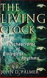 The Living Clock, John D. Palmer, 019514340X
