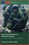New Security Issues in Northern Europe, Archer, Clive B., 041539340X