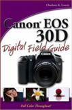 Canon EOS 30D Digital Field Guide, Charlotte K. Lowrie, 0470053402