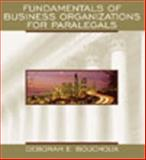 Fundamentals of Business Organizations for Paralegals, Bouchoux, Deborah E., 0735543402