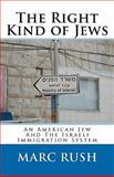 The Right Kind of Jews, Marc Rush, 1463573405