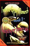 I Was Our Gypsy Monarch 2 - Adopting My Former Son, Harry Monarch, 1481913409
