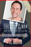 The 85% Man and Lessons from Lucille, Bob Mack Peak, 1489553401