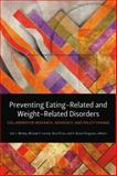 Preventing Eating-Related and Weight-Related Disorders : Collaborative Research, Advocacy, and Policy Change, , 1554583403