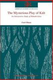 The Mysterious Play of Kali : An Interpretive Study of Ramakrishna, Olson, Carl, 1555403409