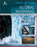 Global Warming : Understanding the Forecast, Archer, David, 0470943416
