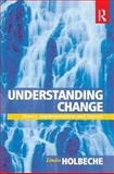 Understanding Change : Theory, Implementation and Success, Holbeche, Linda, 0750663413