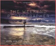 The Weekend Photographer, John Van Put, 174257341X