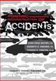 Forensic Engineering Reconstruction of Accidents, Brown, John Fiske and Obenski, Kenneth S., 0398073414