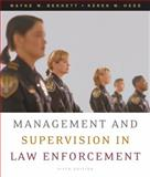 Management and Supervision in Law Enforcement, Bennett, Wayne W. and Hess, Karen M., 0495093416
