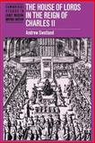 The House of Lords in the Reign of Charles II, Swatland, Andrew, 0521893410