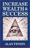 Increase Wealth and Success, Alan Fensin, 1589803418
