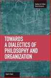 Towards a Dialectic of Philosophy and Organization, Eugene Gogol, 1608463419