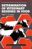 Determination of Veterinary Residues in Food, Crosby, N.T., 1855733412