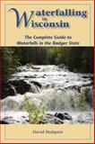 Waterfalling in Wisconsin, David Hedquist, 1934553417